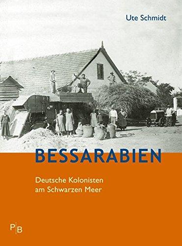 Bessarabien: Deutsche Kolonisten am Schwarzen Meer (Potsdamer Bibliothek östliches Europa - Geschichte)