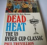 Dead Heat : The '69 Ryder Cup Classic
