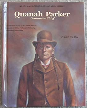Quanah Parker: Comanche Chief (North American Indians of Achievement Series) 0791017028 Book Cover