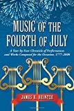 img - for Music of the Fourth of July: A Year-by-year Chronicle of Performances and Works Composed for the Occasion, 1777-2008 book / textbook / text book