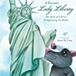 A Possum's Lady Liberty: The Story of Liberty Enlightening the World | Jamey M. Long