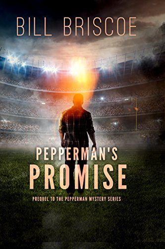 Pepperman's Promise: Prequel to The Pepperman Mystery Series by [Briscoe, Bill]