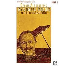 Dennis Alexander's Favorite Piano Solos, Book 1 (Favorite Solos)