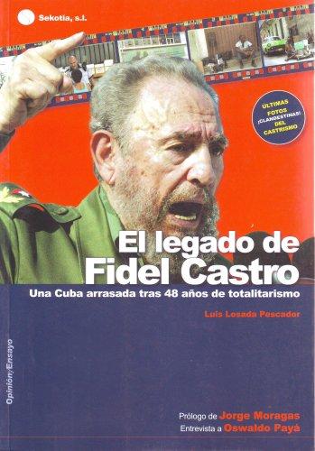 El legado de Fidel Castro. Una cuba arrasada tras 48 años de totalitarismo (Opinion y ensayo) Tapa blanda – 11 jul 2018 Luis Losada Sekotia 8493505641 Social History