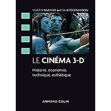 Le cinéma 3-D : Histoire, économie, technique, esthétique (Cinéma / Arts Visuels) (French Edition)