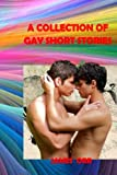 A Collection of Gay Short Stories, James Orr and Sabaijai Designs, 1477628207