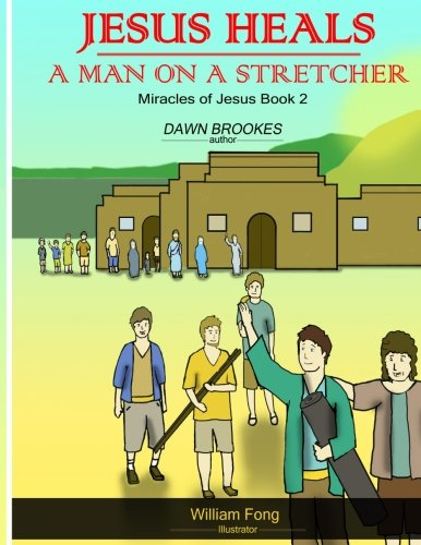 Jesus heals a man on a stretcher (Miracles of Jesus) (Volume 2)