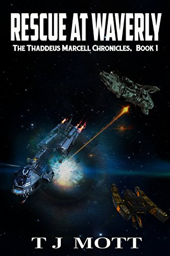 Rescue at Waverly: Book 1 of the Thaddeus Marcell Chronicles by [Mott, TJ]