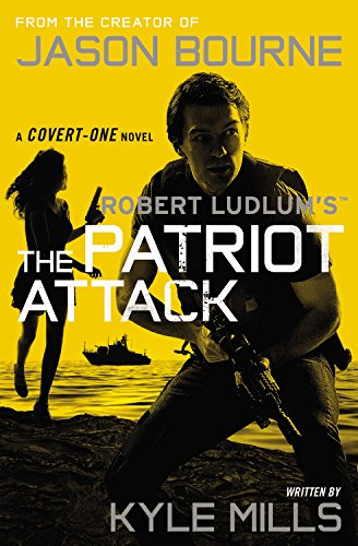 Robert Ludlum's (TM) The Patriot Attack (Covert-One series)