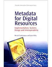 Metadata for Digital Resources: Implementation, Systems Design and Interoperability