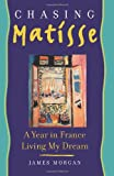 Chasing Matisse, James Morgan, 1439167249