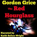 The Red Hourglass: Lives of the Predators Audiobook by Gordon Grice Narrated by Keith Sellon-Wright