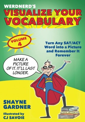Visualize Your Vocabulary: Turn Any SAT/ACT Word into a Picture and Remember It Forever (Volume (Sat Vocabulary Cartoons)