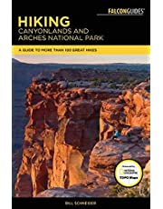 Hiking Canyonlands and Arches National Parks: A Guide To More Than 60 Great Hikes