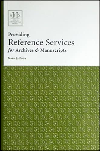 Providing Reference Services for Archives & Manuscripts (Archival Fundamentals) by Mary Jo Pugh (2005-06-01)