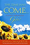 img - for The Time Has Come...to Accept Your Intuitive Gifts! book / textbook / text book