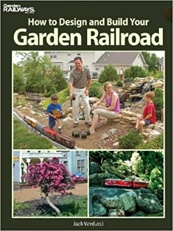 How To Design And Build Your Garden Railroad: Jack Verducci: Amazon.com:  Books