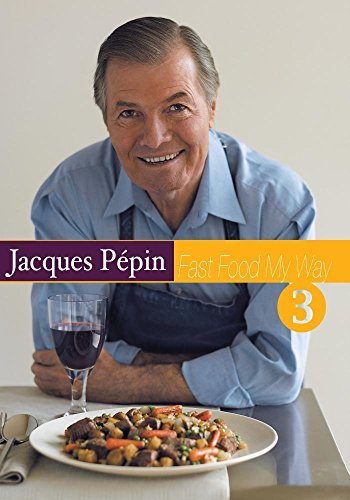 Jacques Pepin Fast Food My Way 3 (My Way Dvd Pepin Jacques)