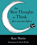 img - for The Best Thoughts to Think Five Minutes Before book / textbook / text book