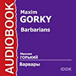 Barbarians [Russian Edition] | Maxim Gorky