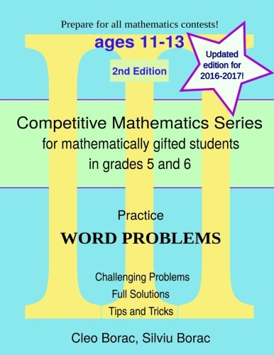 Practice Word Problems: Level 3 (ages 11-13) (Competitive Mathematics For Gifted Students) (Volume 9)