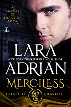 Merciless: House of Gravori: A Masters of Seduction Novella by [Adrian, Lara]