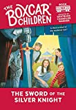 The Sword of the Silver Knight (Boxcar Children)