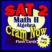 SAT II Prep Test MATH LEVEL II Part 1 - ALGEBRA REVIEW Flash Cards--CRAM NOW!--SAT 2 Exam Review Book & Study Guide (SAT II Cram Now! 8)