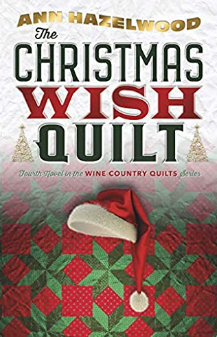 A Christmas Wish.A Christmas Wish Quilt Wine Country Quilts Book 4 By Ann