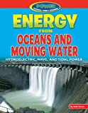 Energy from Oceans and Moving Water, Ruth Owen, 1477702695
