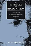 img - for The Struggle for Recognition: The Moral Grammar of Social Conflicts (Studies in Contemporary German Social Thought) book / textbook / text book