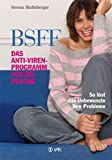 BSFF - das Anti-Viren-Programm für die Psyche: So löst das Unbewusste Ihre Probleme