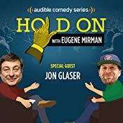 Ep. 14: Jon Glaser's Inflight Faux Pas (Hold On with Eugene Mirman) | Eugene Mirman, Jon Glaser