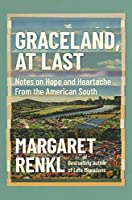 Graceland, At Last: Notes on Hope and Heartache From the American South