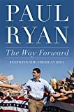 From the intellectual leader of the Republican party, an unvarnished look into the state of the conservative movement today and a clear plan for what needs to be done to save the American Idea.             THE WAY FORWARD challenges conventional t...