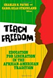 img - for Teach Freedom: Education for Liberation in the African-American Tradition (Teaching for Social Justice) (Teaching for Social Justice (Paperback)) book / textbook / text book