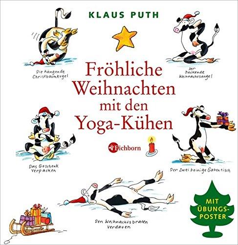 Fröhliche Weihnachten mit den Yoga-Kühen. Mit Übungsposter Gebundenes Buch – 23. September 2008 Klaus Puth Eichborn Verlag 3821860405 Yoga / Joga; Humor