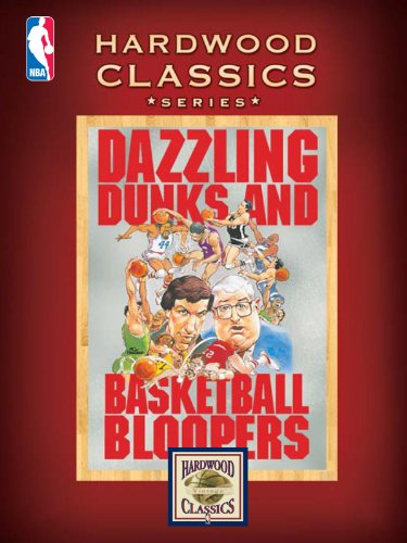 NBA Hardwood Classics: Dazzling Dunks and Basketball Bloopers ()