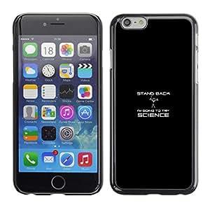 // PHONE CASE GIFT // Duro Estuche protector PC Cáscara Plástico Carcasa Funda Hard Protective Case for Apple Iphone 6 Plus 5.5 / Stand Back - Science - Funny /
