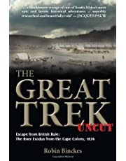Great Trek Uncut: Escape from British Rule: the Boer Exodus from the Cape Colony 1836
