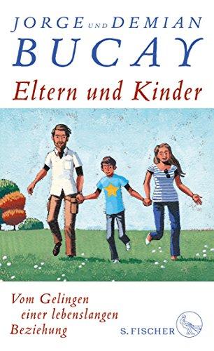 Eltern und Kinder: Vom Gelingen einer lebenslangen Beziehung (German Edition)