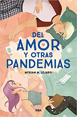 Del amor y otras pandemias de Myriam M. Lejardi