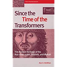 Since the Time of the Transformers: The Ancient Heritage of the Nuu-chah-nulth, Ditidaht, and Makah