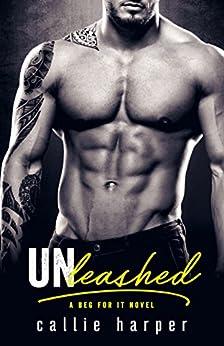 Unleashed: An Alpha Billionaire Romance by [Harper, Callie]