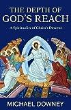The Depth of God's Reach: A Spirituality of Christ's Descent