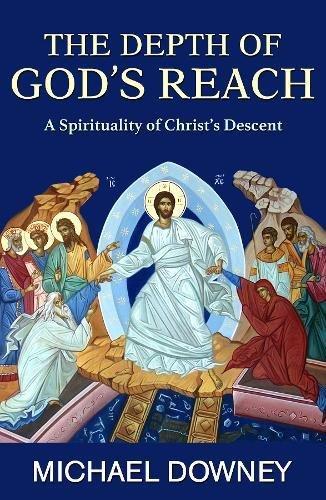 [E.b.o.o.k] The Depth of God's Reach: A Spirituality of Christ's Descent<br />[D.O.C]