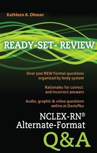 NCLEX-RN?? Alternate-Format Q&A (Ready Set Review) by Ohman EdD MS CCRN RN, Kathleen A. Published by F.A. Davis Company 1st (first) edition (2012) Spiral-bound