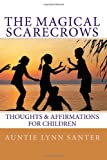 The Magical Scarecrows' Thoughts and Affirmations, Auntie Lynn Santer, 1449519830