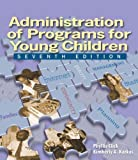 img - for Administration of Programs for Young Children by Phyllis M. Click (2007-03-13) book / textbook / text book