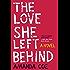 The Love She Left Behind: A Novel
